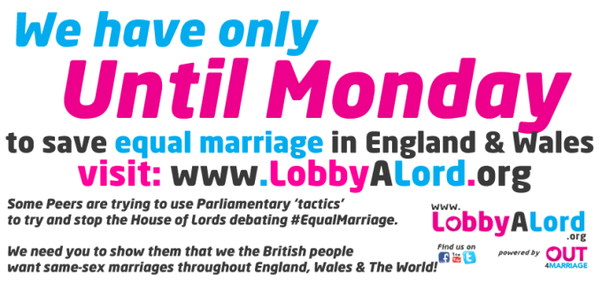 We have until Monday to #LobbyALord to come @Out4Marriage!